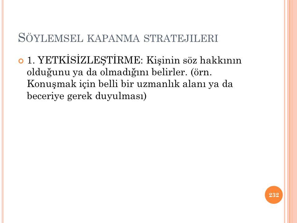 S ÖYLEMSEL KAPANMA STRATEJILERI 1.