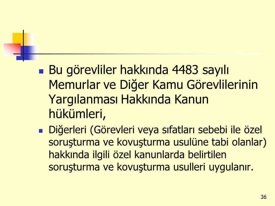 Bu görevliler hakkında 4483 sayılı Memurlar ve Diğer Kamu Görevlilerinin Yargılanması Hakkında Kanun hükümleri, Diğerleri (Görevleri veya sıfatları se