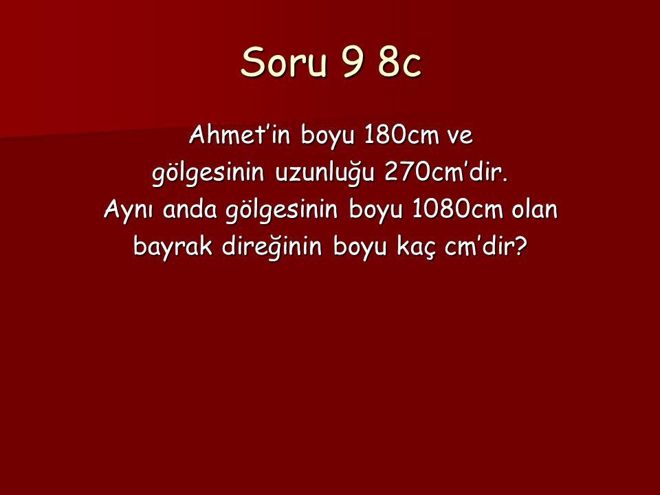 Soru 9 8c Ahmet'in boyu 180cm ve gölgesinin uzunluğu 270cm'dir.
