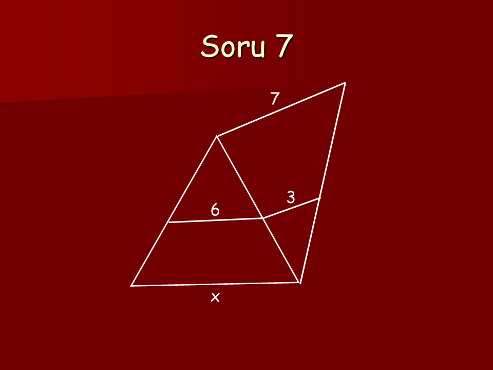 Soru 7 6 3 7 x