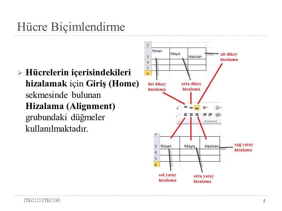 Hücre Biçimlendirme  Hücre içeriklerini belirli bir açıda yazmak için Yönlendirme (Orientation) düğmesi kullanılmaktadır.