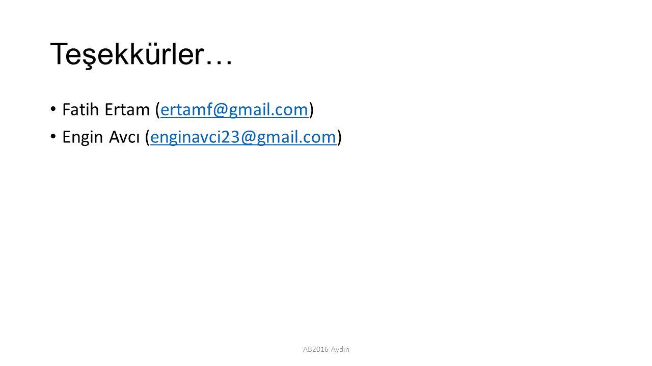 Teşekkürler… Fatih Ertam (ertamf@gmail.com)ertamf@gmail.com Engin Avcı (enginavci23@gmail.com)enginavci23@gmail.com AB2016-Aydın