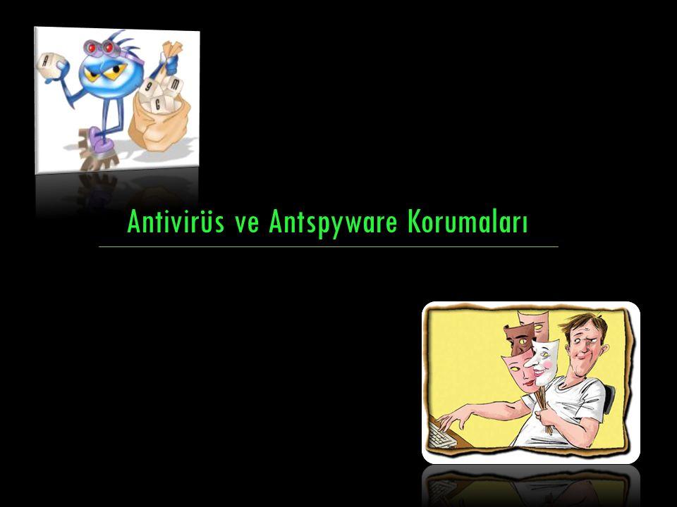 Antivirüs ve Antspyware Korumaları