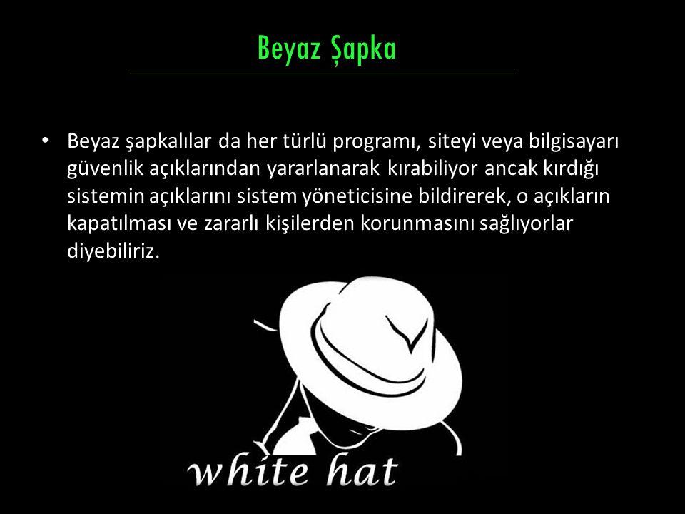 Beyaz şapkalılar da her türlü programı, siteyi veya bilgisayarı güvenlik açıklarından yararlanarak kırabiliyor ancak kırdığı sistemin açıklarını siste