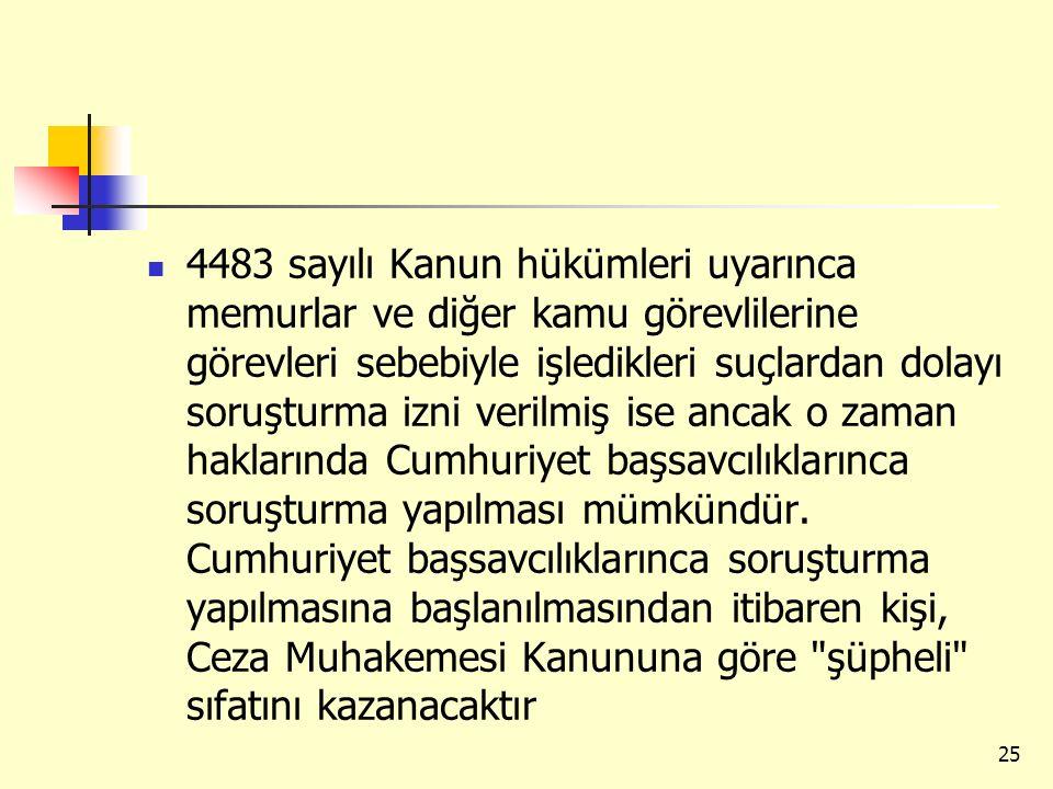 4483 sayılı Kanun hükümleri uyarınca memurlar ve diğer kamu görevlilerine görevleri sebebiyle işledikleri suçlardan dolayı soruşturma izni verilmiş is