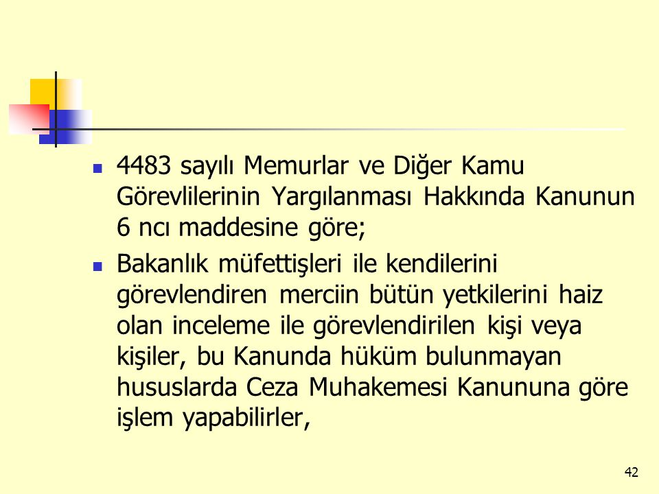 4483 sayılı Memurlar ve Diğer Kamu Görevlilerinin Yargılanması Hakkında Kanunun 6 ncı maddesine göre; Bakanlık müfettişleri ile kendilerini görevlendi