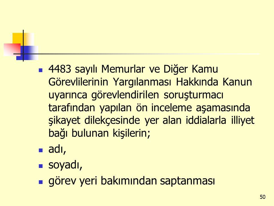 4483 sayılı Memurlar ve Diğer Kamu Görevlilerinin Yargılanması Hakkında Kanun uyarınca görevlendirilen soruşturmacı tarafından yapılan ön inceleme aşa