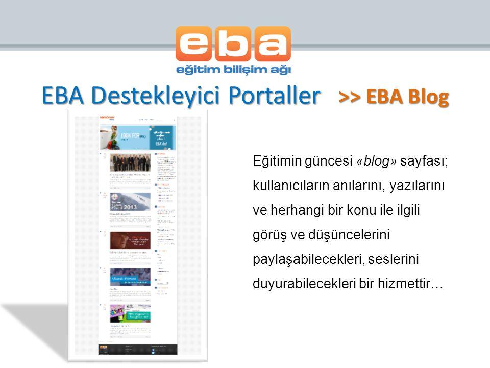 >> EBA Blog Eğitimin güncesi «blog» sayfası; kullanıcıların anılarını, yazılarını ve herhangi bir konu ile ilgili görüş ve düşüncelerini paylaşabilecekleri, seslerini duyurabilecekleri bir hizmettir… EBA Destekleyici Portaller