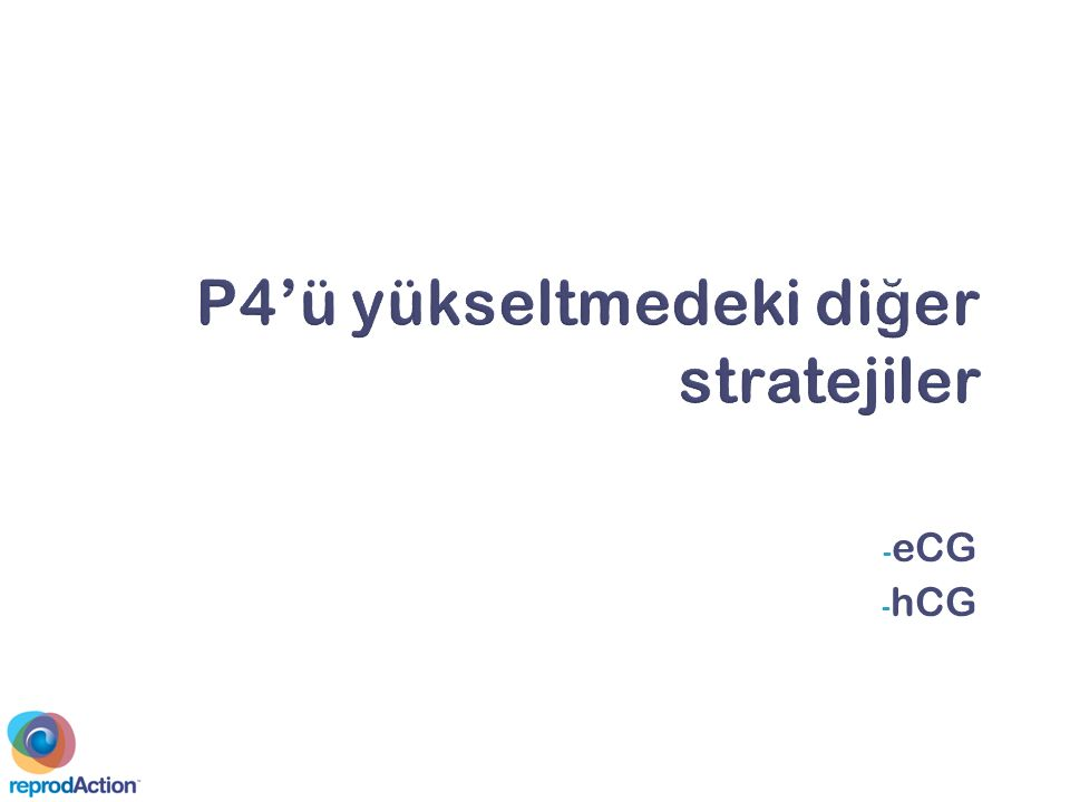 - eCG - hCG