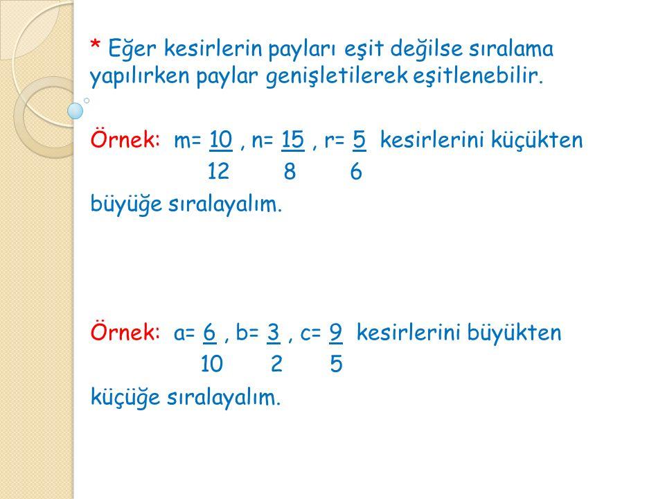 Kesirler yarımdan ( 1 den ) büyük ya da küçük olma 2 durumlarına göre de sıralanabilir.