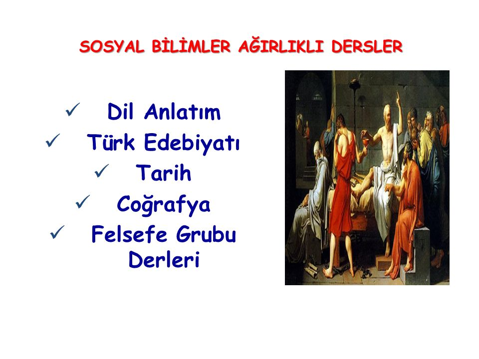 SOSYAL BİLİMLER AĞIRLIKLI DERSLER Dil Anlatım Türk Edebiyatı Tarih Coğrafya Felsefe Grubu Derleri