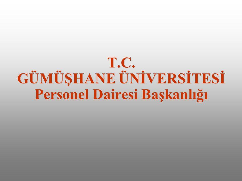 T.C. GÜMÜŞHANE ÜNİVERSİTESİ Personel Dairesi Başkanlığı