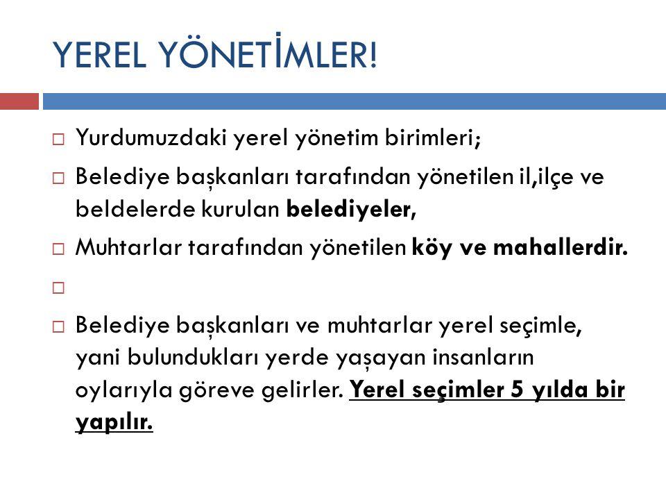 YEREL YÖNET İ MLER.