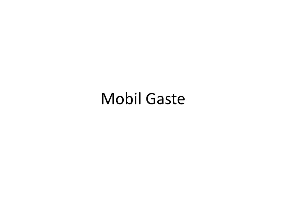Mobil Gaste