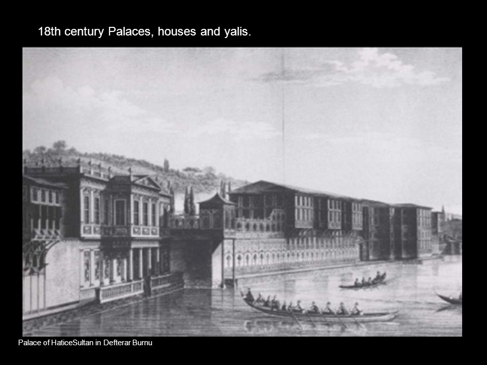 18th century Palaces, houses and yalis. Palace of HaticeSultan in Defterar Burnu