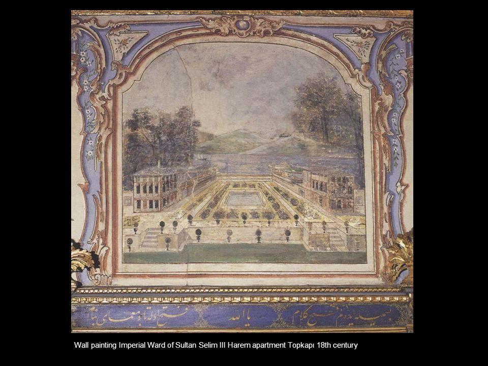 Wall painting Imperial Ward of Sultan Selim III Harem apartment Topkapı 18th century