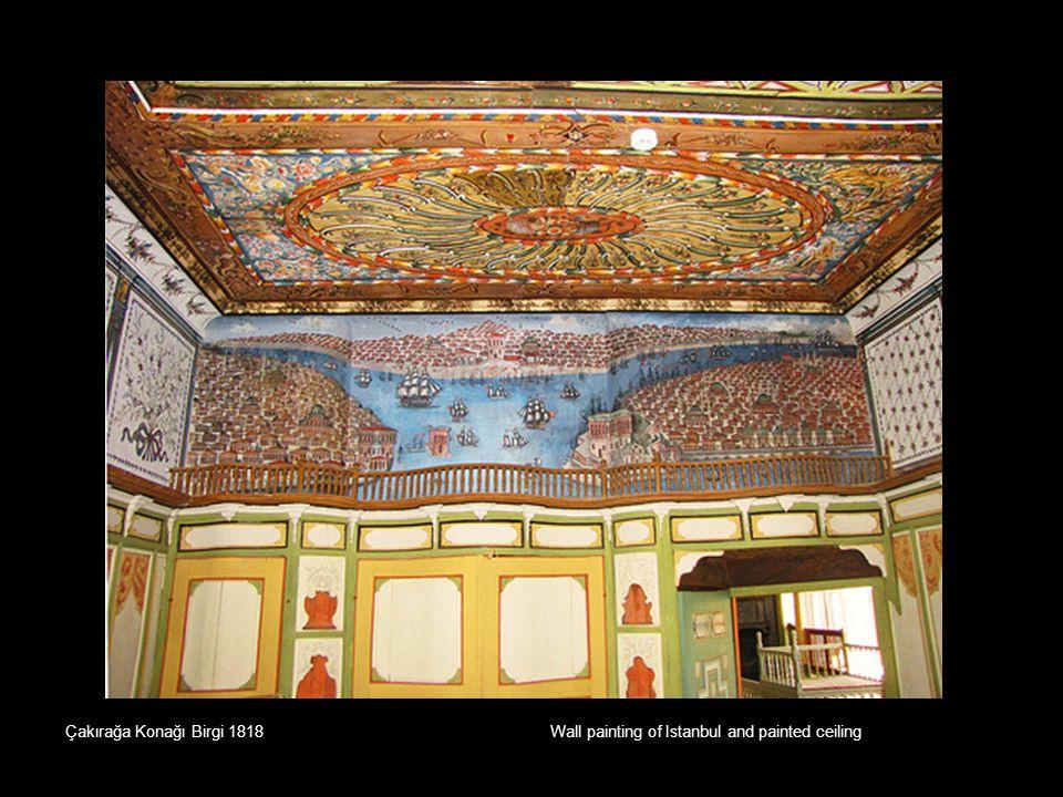 Çakırağa Konağı Birgi 1818Wall painting of Istanbul and painted ceiling