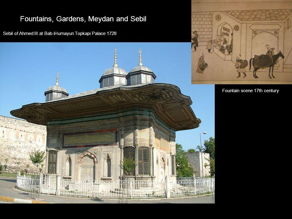 Fountains, Gardens, Meydan and Sebil Sebil of Ahmed III at Bab iHumayun Topkapi Palace 1728 Fountain scene 17th century