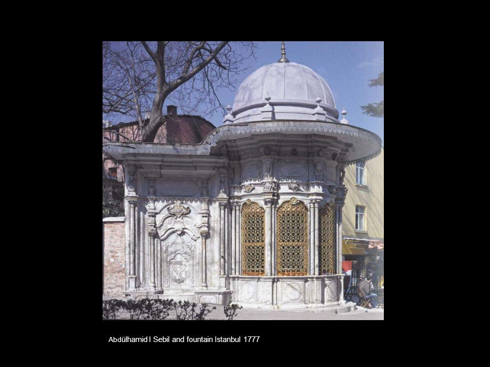 Abd ülhamid I Sebil and fountain Istanbul 1777