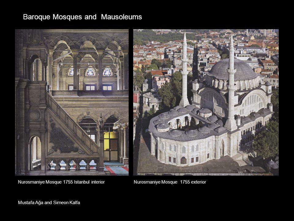 Nurosmaniye Mosque 1755 Istanbul interiorNurosmaniye Mosque 1755 exterior Baroque Mosques and Mausoleums Mustafa Ağa and Simeon Kalfa