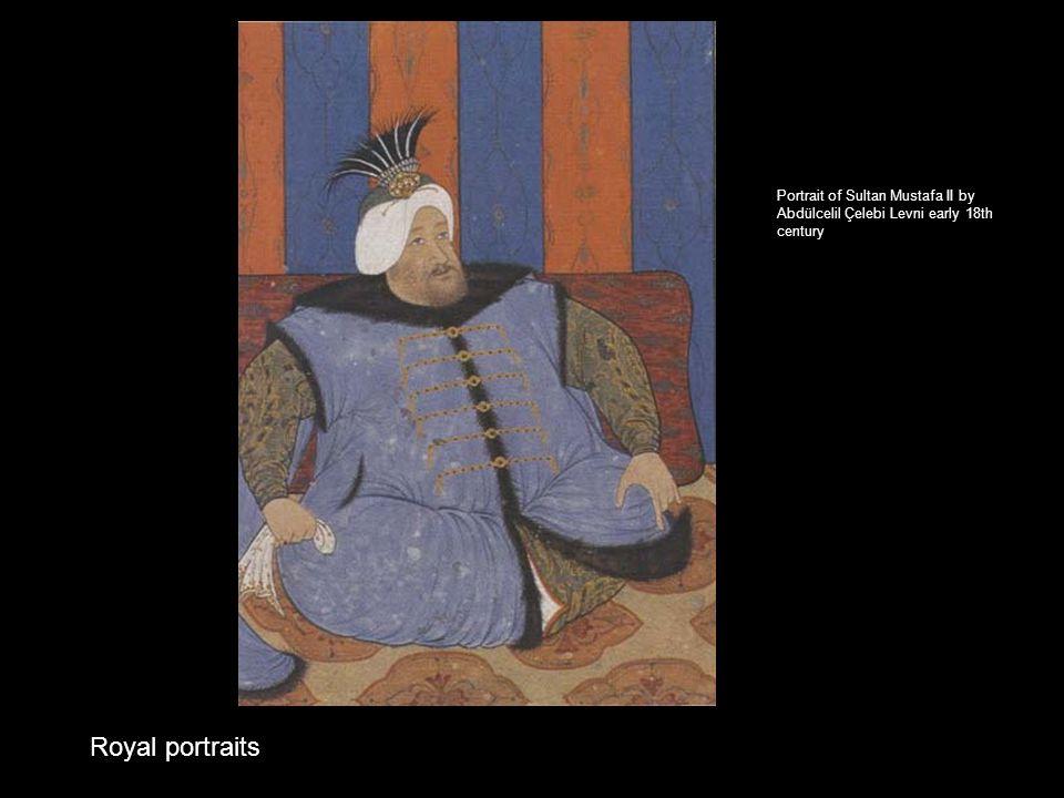 Portrait of Sultan Mustafa II by Abdülcelil Çelebi Levni early 18th century Royal portraits