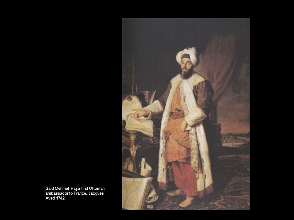 Said Mehmet Paşa first Ottoman ambassador to France. Jacques Aved 1742