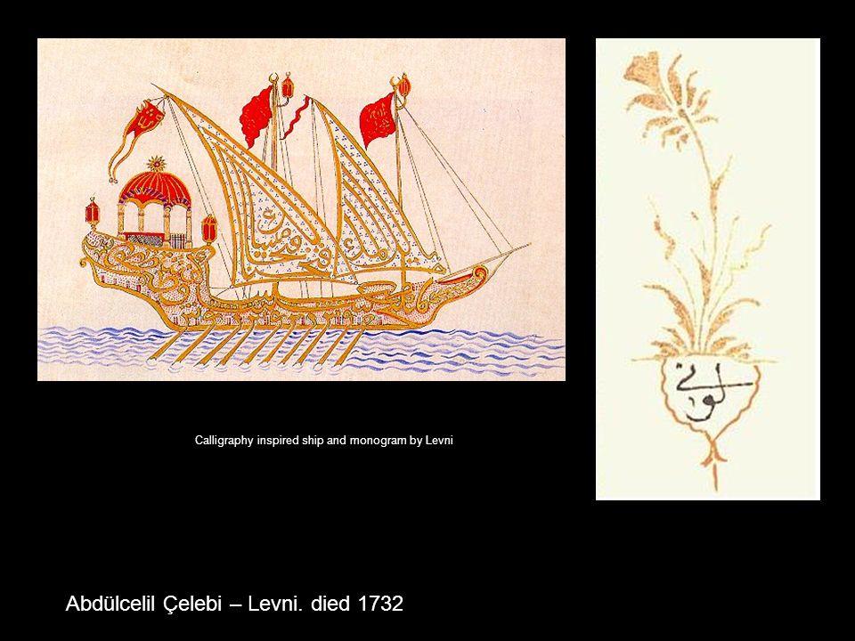 Abdülcelil Çelebi – Levni. died 1732 Calligraphy inspired ship and monogram by Levni