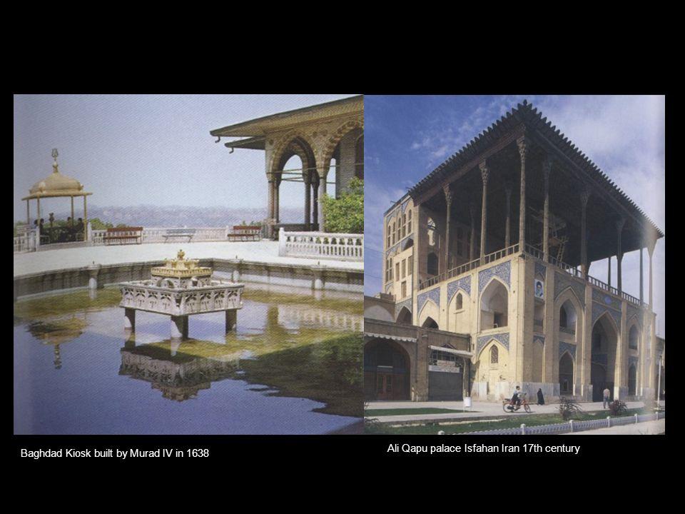 Ali Qapu palace Isfahan Iran 17th century Baghdad Kiosk built by Murad IV in 1638