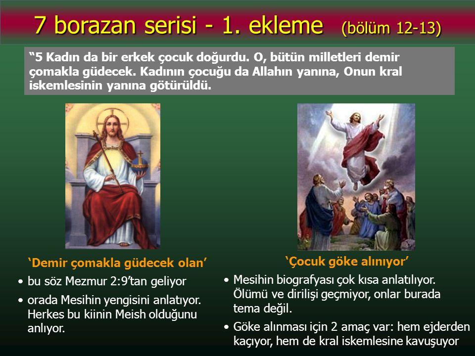 7 Ve ona verildi, kutsallarla muharebe edip onları yensin.