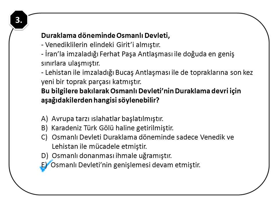 TEMEL SORUN: Podolya ve Ukrayna hakimiyeti a) Hotin Seferi b) Buçaş Antlaşması (1672)