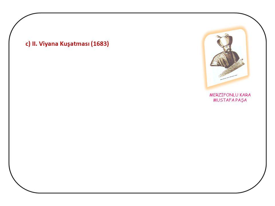 b) Vasvar Antlaşması (1664) Osmanlının Avusturya'dan savaş tazminatı ve toprak aldığı son antlaşmadır.