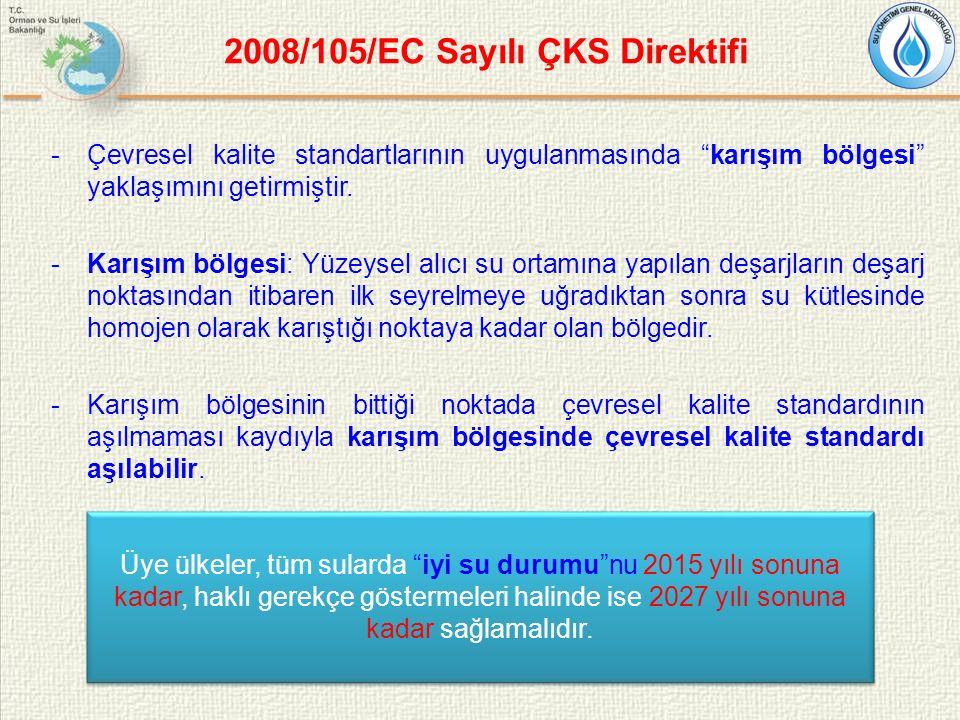2008/105/EC Sayılı ÇKS Direktifi -Çevresel kalite standartlarının uygulanmasında karışım bölgesi yaklaşımını getirmiştir.