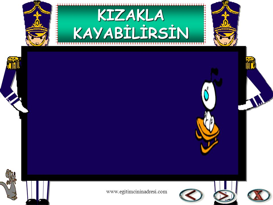 KIZAKLA KAYABİLİRSİN www.egitimcininadresi.com