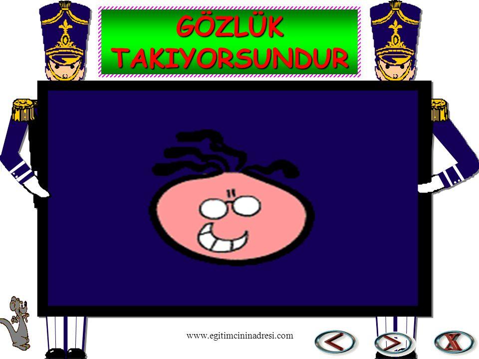 GÖZLÜK TAKIYORSUNDUR www.egitimcininadresi.com