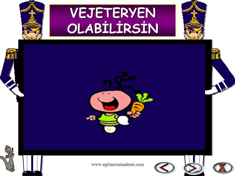 VEJETERYEN OLABİLİRSİN www.egitimcininadresi.com