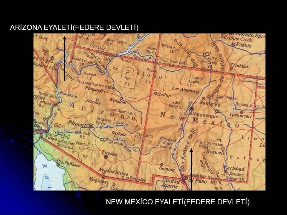 ARİZONA EYALETİ(FEDERE DEVLETİ) NEW MEXİCO EYALETİ(FEDERE DEVLETİ)