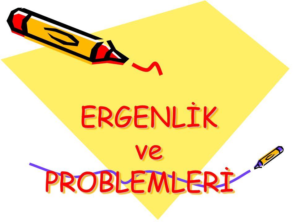ERGENLİK ve PROBLEMLERİ