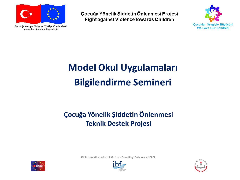 IBF in consortium with HIFAB, Norm Consulting, Early Years, YORET. Bu proje Avrupa Birliği ve Türkiye Cumhuriyeti tarafından finanse edilmektedir. Çoc