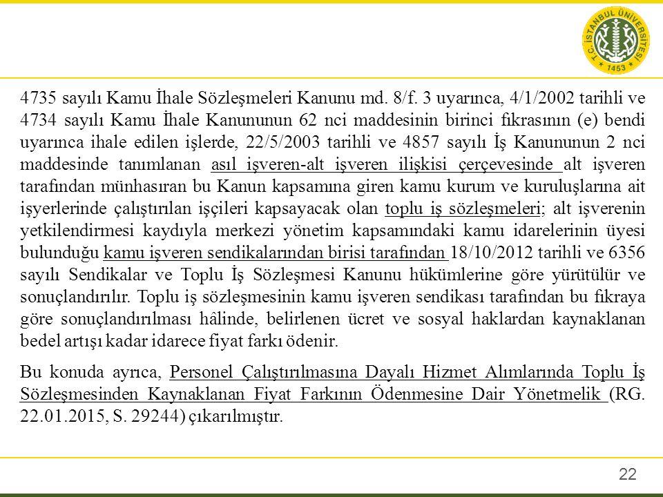 22 4735 sayılı Kamu İhale Sözleşmeleri Kanunu md. 8/f.