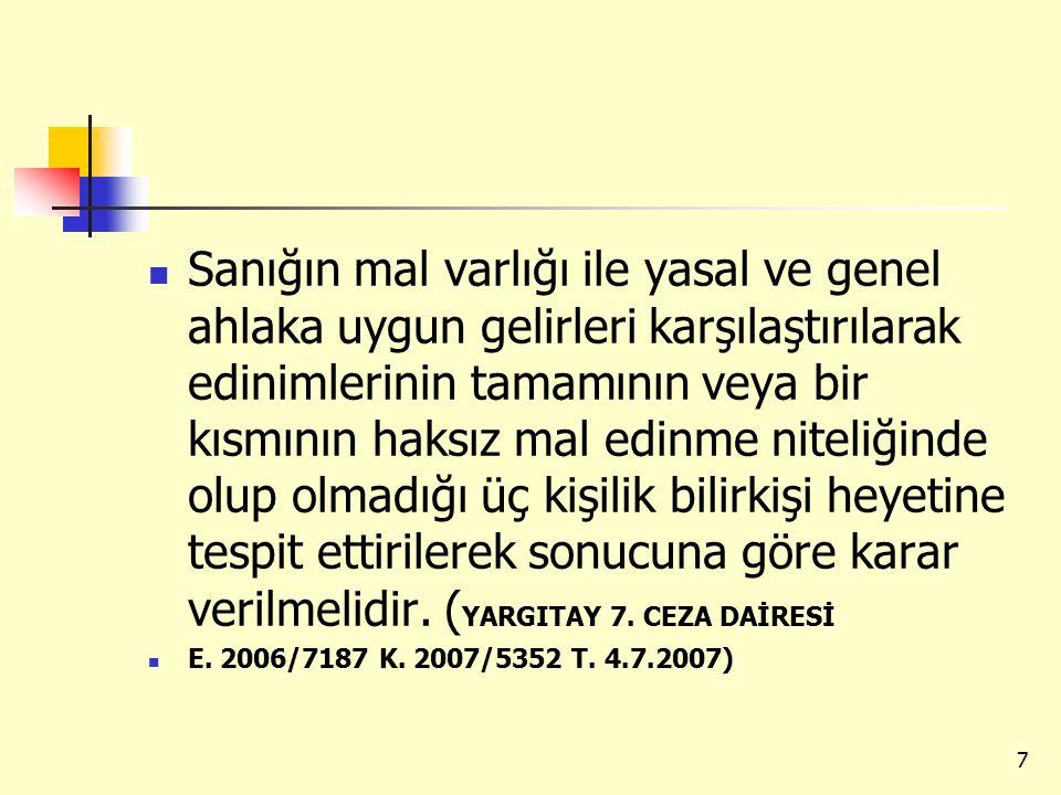 Sanığın, kendisine havale yolu ile kayınbiraderi, kardeşi, oğlu tarafından çeşitli zamanlarda döviz ve Türk Lirası cinsinden para gönderildiğini iddia etmesi, yine kayınpederi tarafından kendine sürekli maddi yardımda bulunulduğunu belirtmesi karşısında, 8
