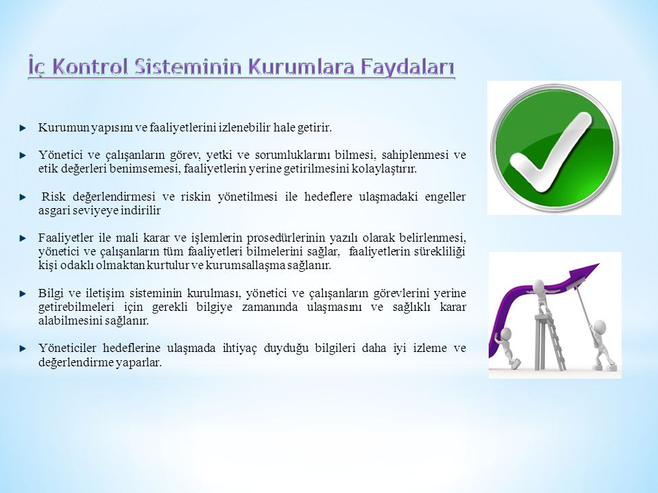  İç kontrol faaliyet ve düzenlemelerinde öncelikle riskli alanlar dikkate alınır.