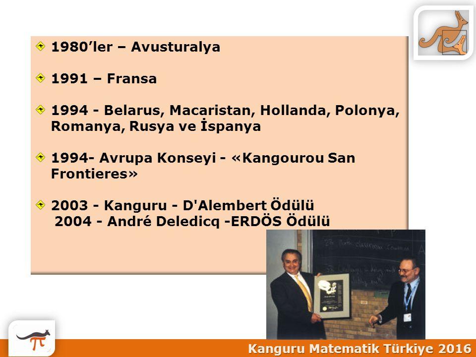1980'ler – Avusturalya 1991 – Fransa 1994 - Belarus, Macaristan, Hollanda, Polonya, Romanya, Rusya ve İspanya 1994- Avrupa Konseyi - «Kangourou San Fr
