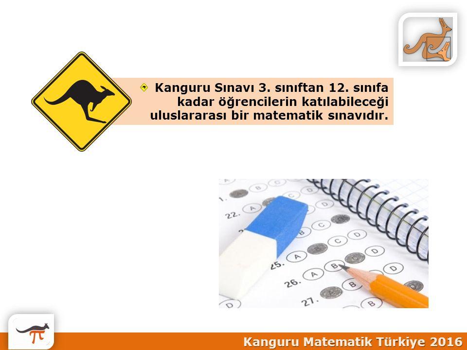 Kanguru Sınavı 3. sınıftan 12. sınıfa kadar öğrencilerin katılabileceği uluslararası bir matematik sınavıdır. Kanguru Matematik Türkiye 2016