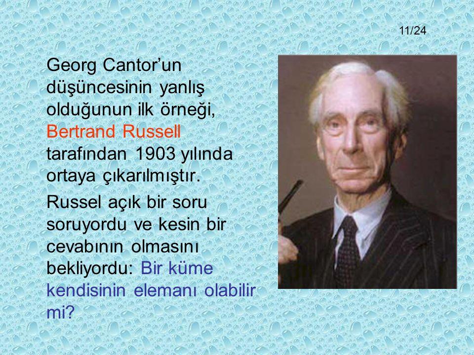 Georg Cantor'un düşüncesinin yanlış olduğunun ilk örneği, Bertrand Russell tarafından 1903 yılında ortaya çıkarılmıştır.