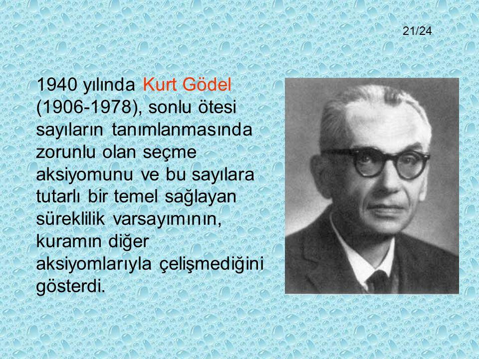 1963 yılında Paul Joseph Cohen (1934- 2007 ), Kurt Gödel'in çalıştığı bu iki önermenin olumsuzunun da kuramın diğer aksiyomlarıyla çelişmediğini gösterdi.