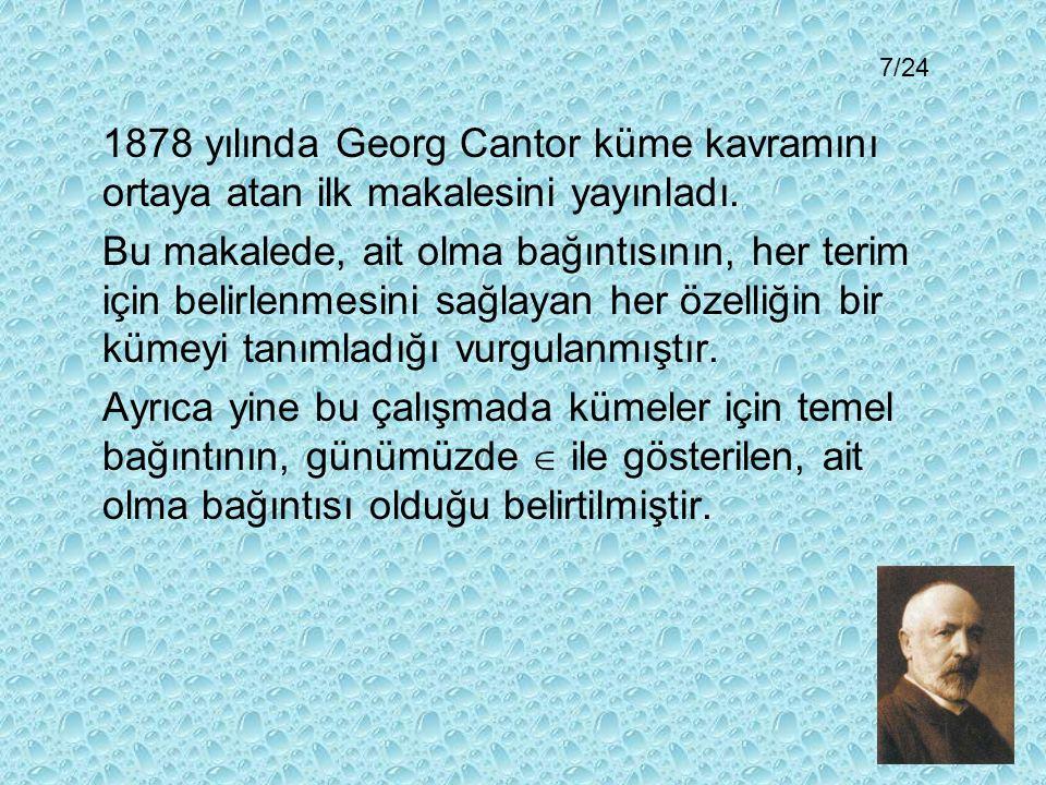 Georg Cantor kümenin elemanlarını ( yani kümeye ait olan nesneleri) belirlemek için iyi tanımlanmış bir özelliğin yeteceği düşüncesindeydi.