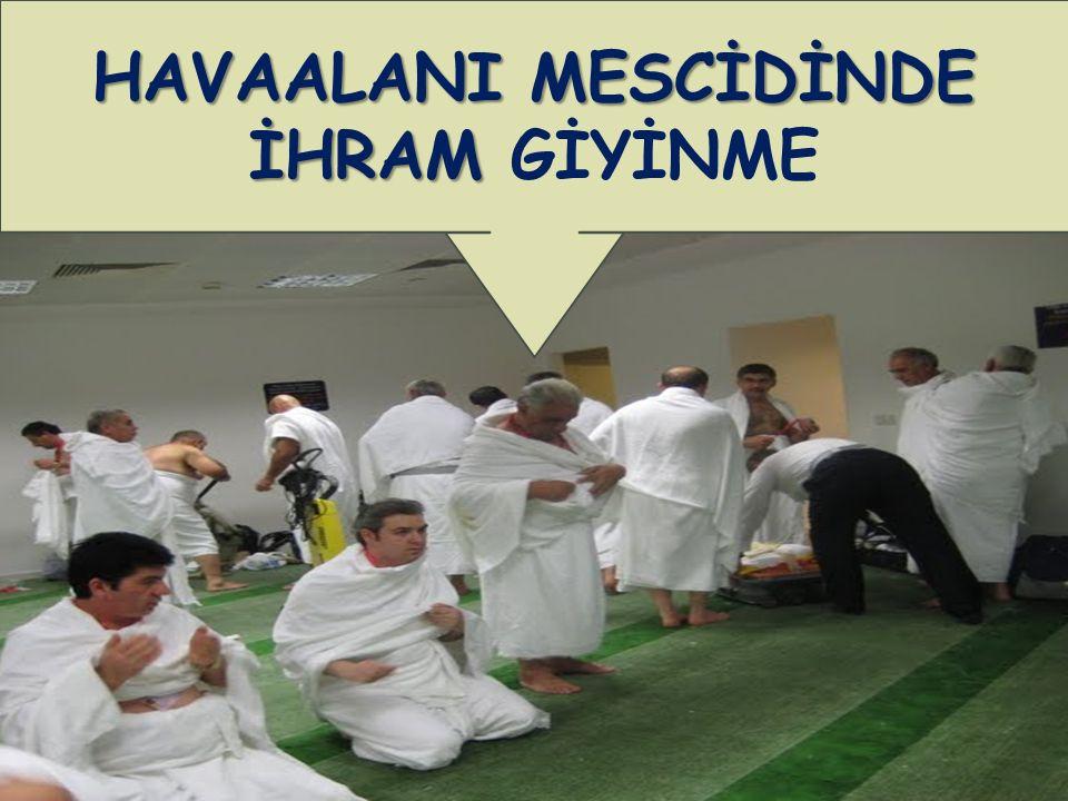 HAVAALANI MESCİDİNDE İHRAM HAVAALANI MESCİDİNDE İHRAM GİYİNME