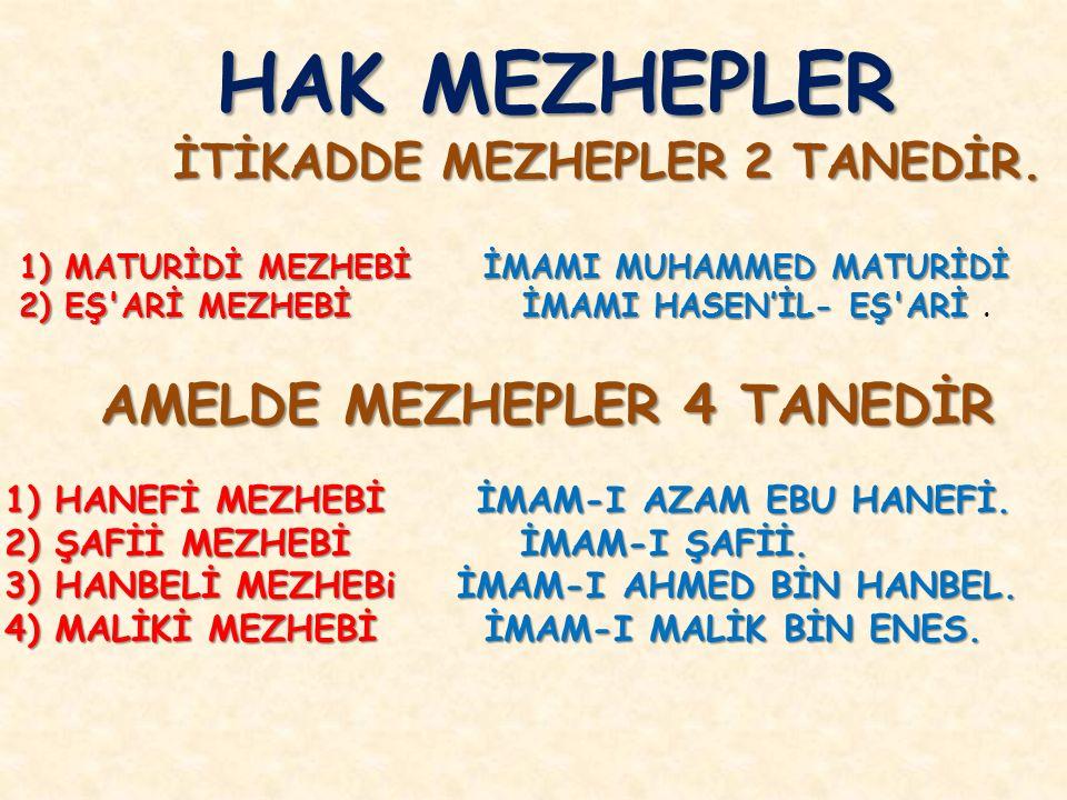 AMELDE MEZHEPLER 4 TANEDİR 1) HANEFİ MEZHEBİ İMAM-I AZAM EBU HANEFİ.