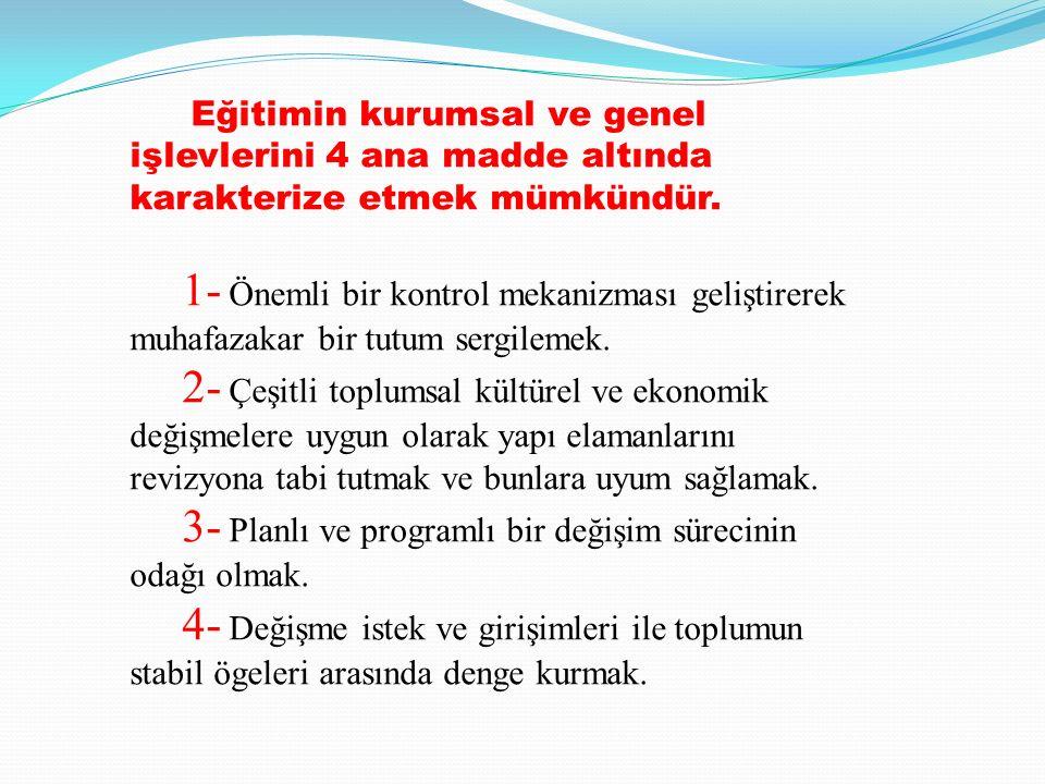 Eğitimin kurumsal ve genel işlevlerini 4 ana madde altında karakterize etmek mümkündür.