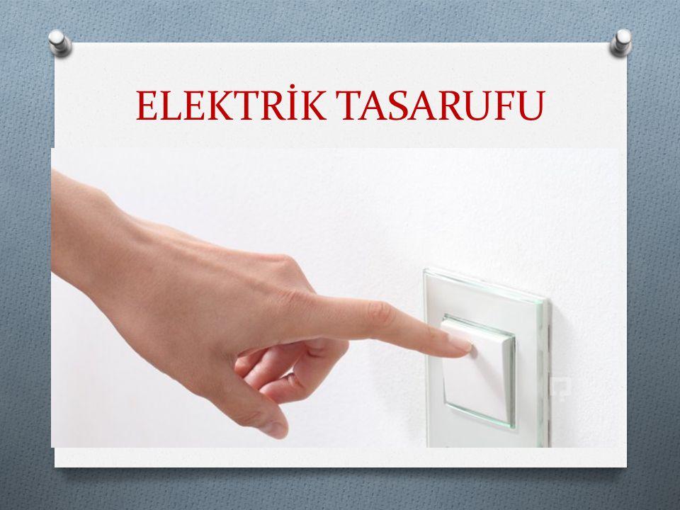 ELEKTRİK TASARUFU